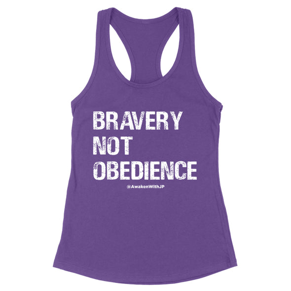 Bravery Not Obedience Women's Apparel