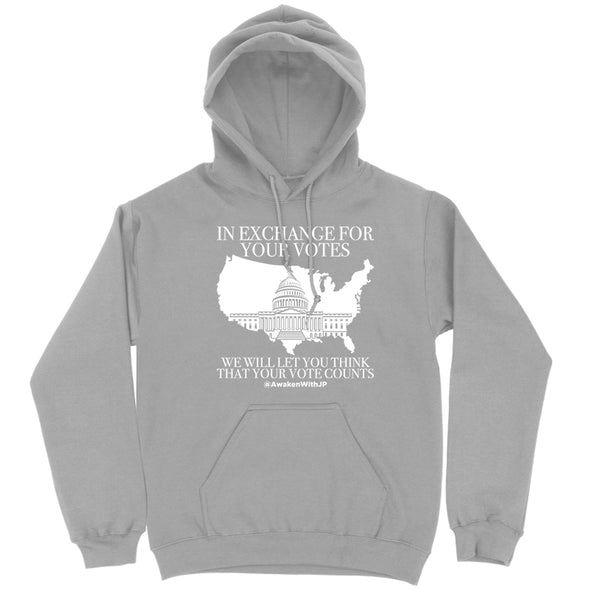 In Exchange For Your Votes Hoodie