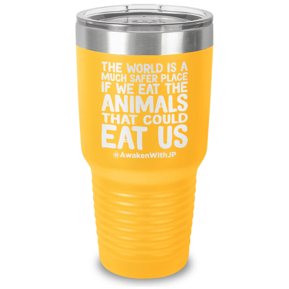 The World Is A Much Safer Place Laser Etched Drinkware