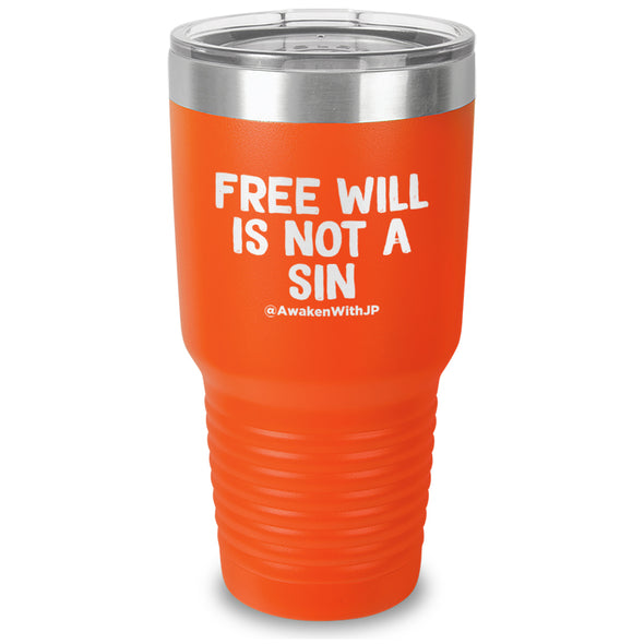 Free Will Is Not A Sin  Laser Etched Drinkware