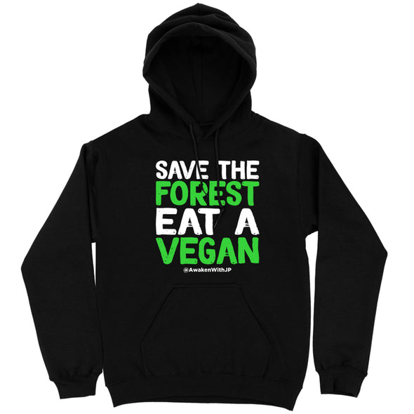 Save The Forest Eat A Vegan Hoodie