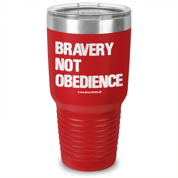 Bravery Not Obedience Laser Etched Tumbler