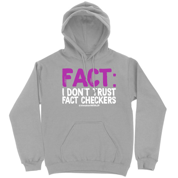 I Don't Trust Fact Checkers Hoodie