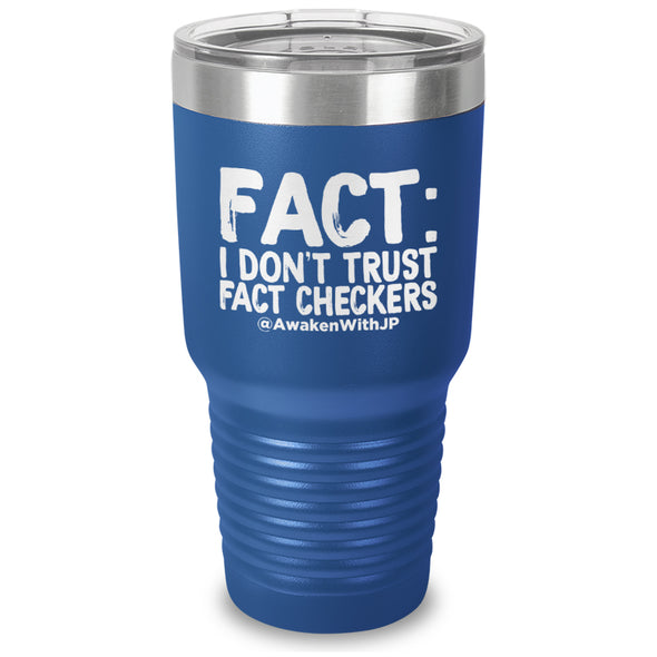I Don't Trust Fact Checkers Laser Etched Drinkware