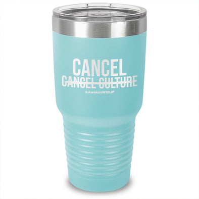 Cancel Cancel Culture Laser Etched Tumbler