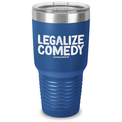 Legalize Comedy Laser Etched Tumbler