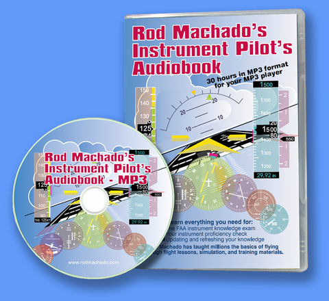 ROD MACHADO'S INSTRUMENT PILOT'S AUDIOBOOK (MP3S ON DVD OR DOWNLOAD)