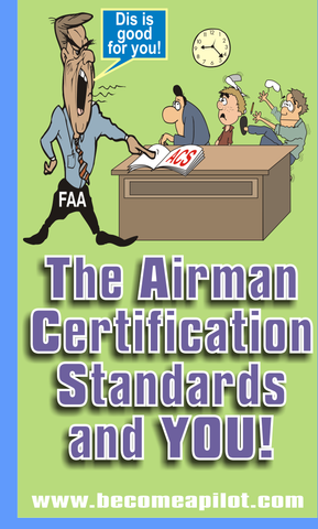 The Airman Certification Standards – Rod Machado's Aviation Learning