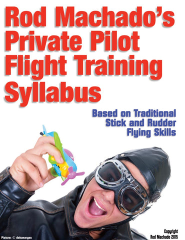 Rod Machado's FREE Flight Training Syllabus