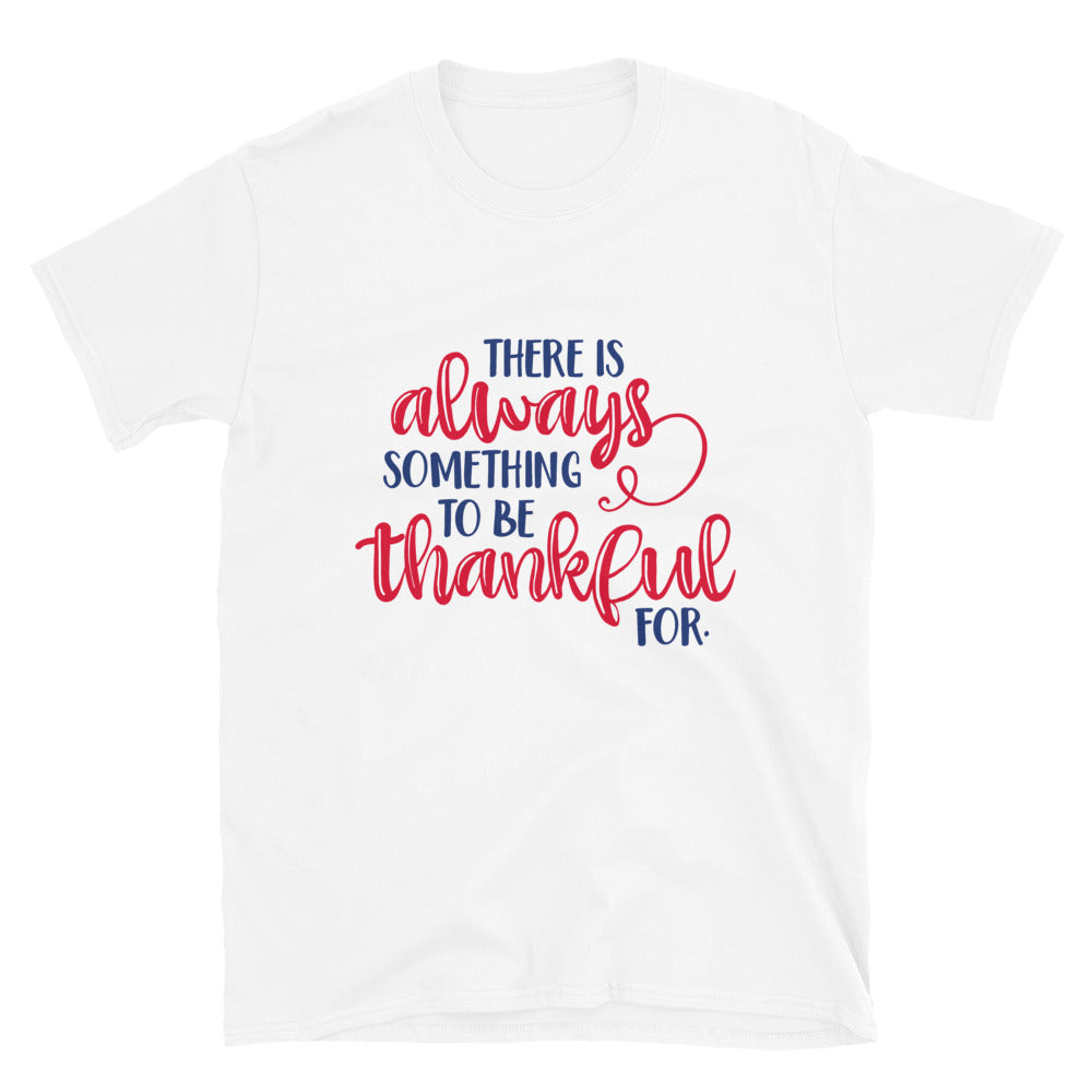 There Is Always Something To Be Thankful For Red & Blue Print Short Sleeve Unisex TShirt