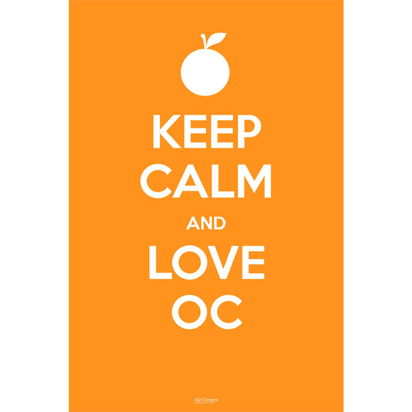 Keep Calm and Love OC Poster