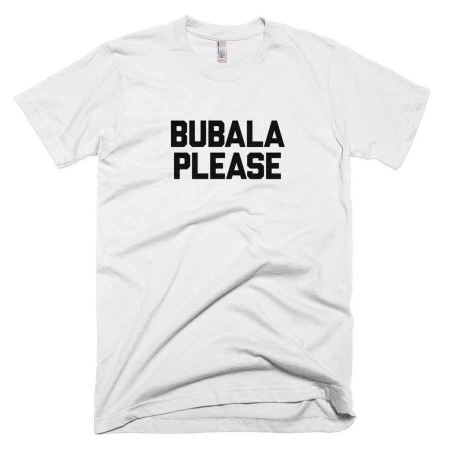 Bubala Please T-Shirt