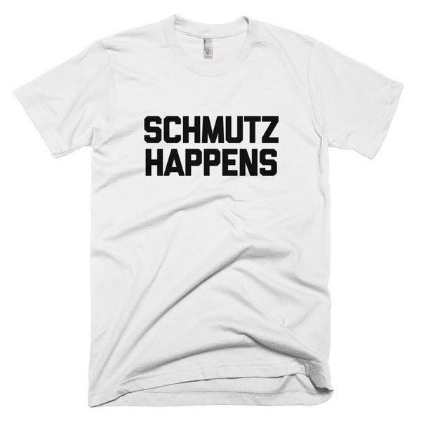 Schmutz Happens T-Shirt