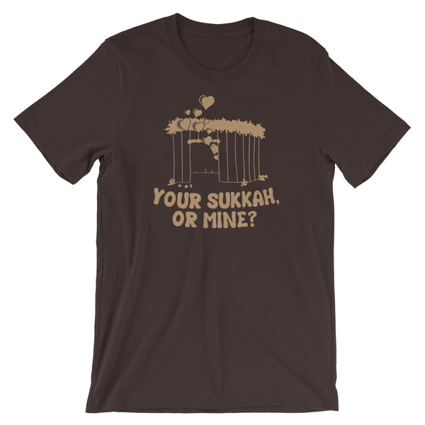 Your Sukkah or Mine T-Shirt