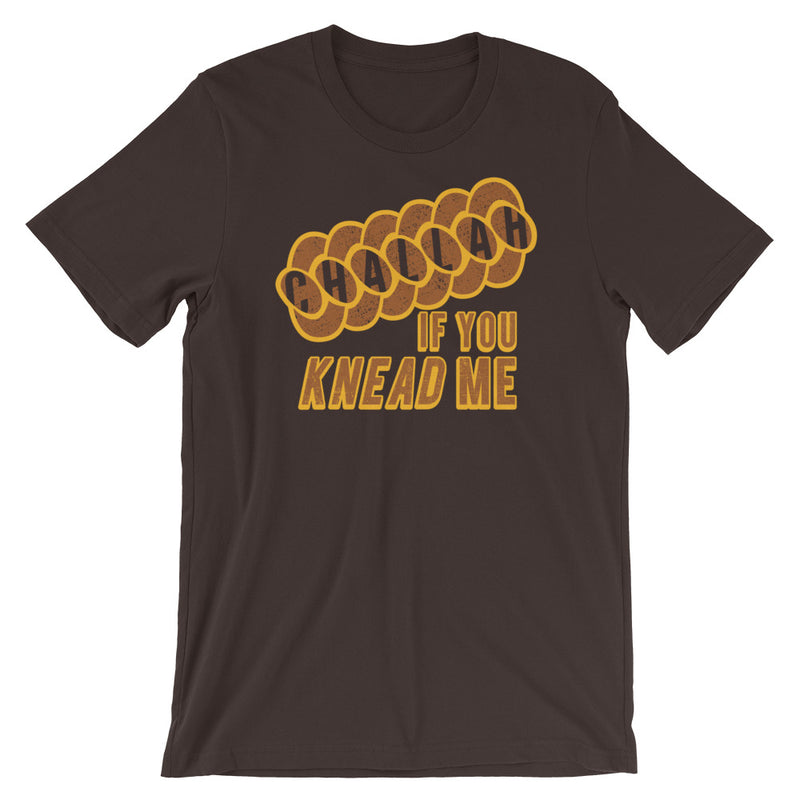 Challah If You Knead Me Jewish T-Shirt
