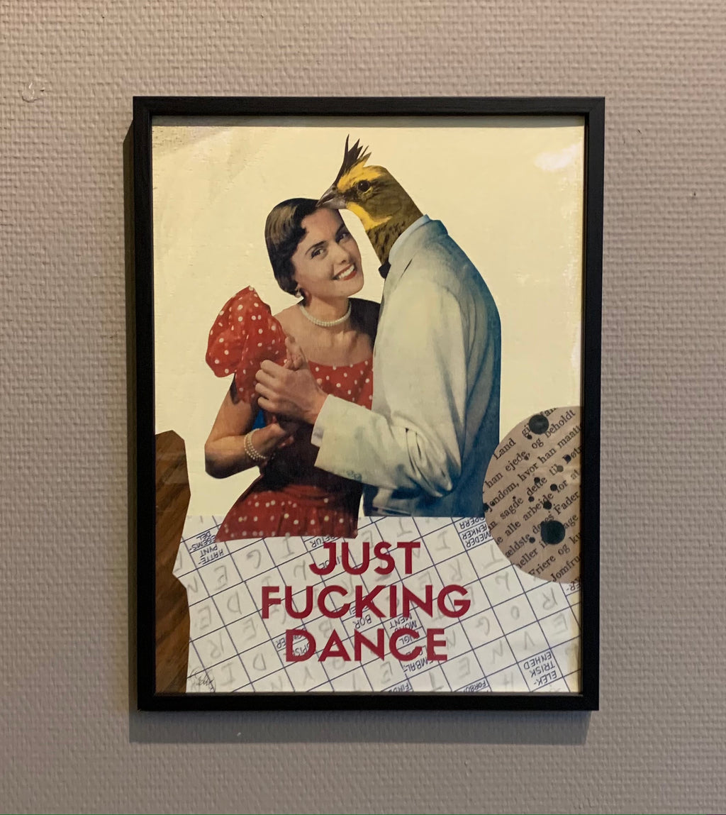JUST FUCKING DANCE - framed original on paper 40x30cm