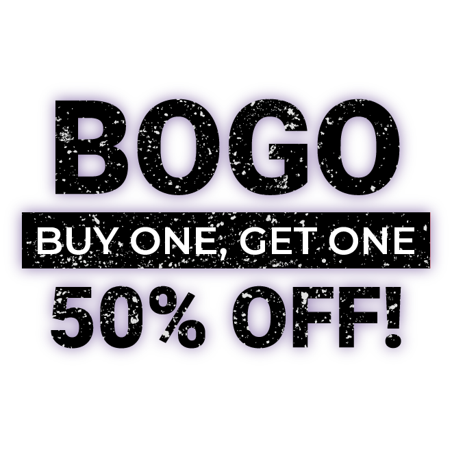 Buy One Get One 50% OFF! BOGO SALE, Limited Time Offer