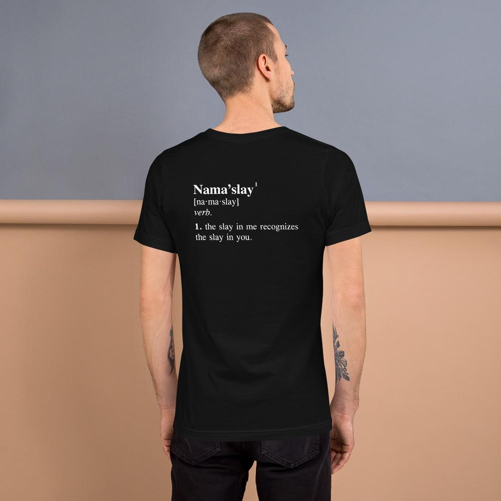 Nama'slay Definition Short-Sleeve Unisex T-Shirt, T-Shirts, Printful, Voltlin - Handcrafted Jewelry & Tools of Empowerment Voltlin - Crystals, Gemstones, Healing, Energy, Spirituality, Chakras, Enlightenment, Consciousness, Spirit, Divine, Evolution, Intentions, Handmade, Chi, Prayer, Alchemists, Awakening, Indigo Child, Higher Self, Awareness, Frequency, Sacred Geometry, Soul, Zodiac, Numerology