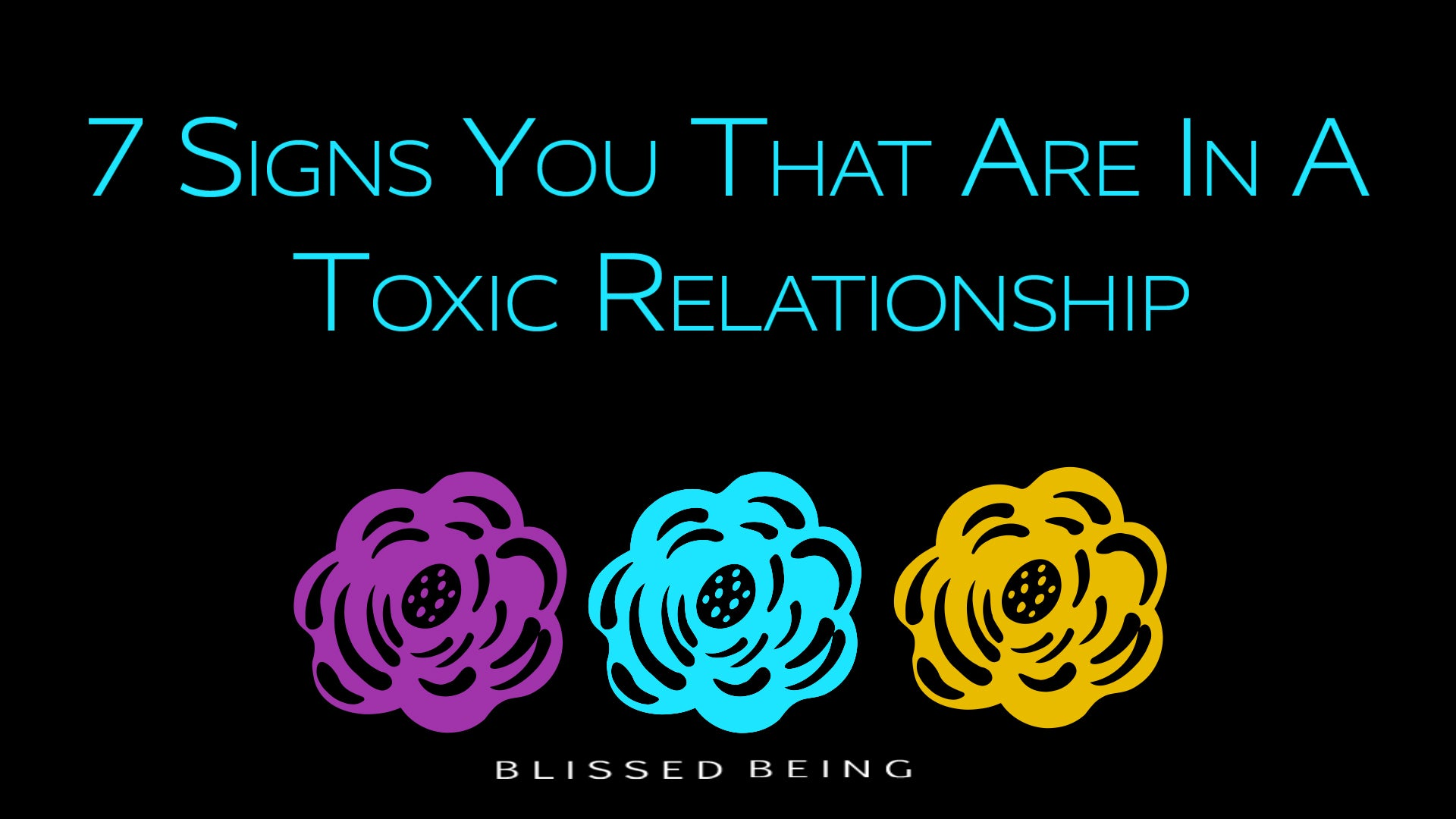 7 Signs That You Are In a Toxic Relationship