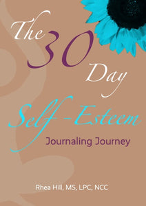 The 30 Day Self-Esteem Journaling Journey