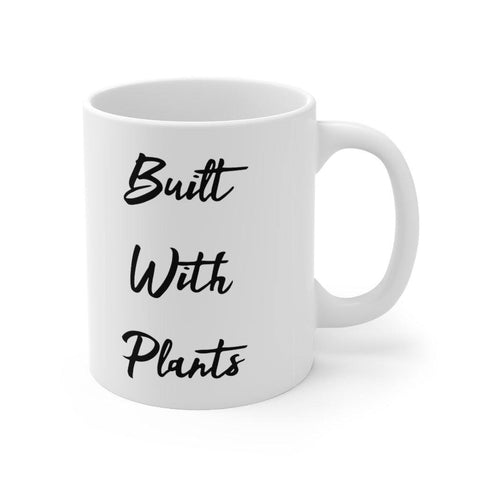 Built with plants coffee mug -  vegan gift idea