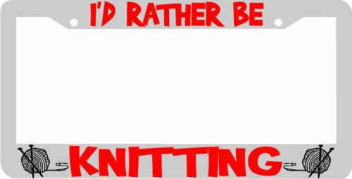 I'd rather be KNITTING knit yarn License Plate Frame