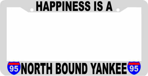 HAPPINESS IS A NORTH BOUND YANKEE License Plate Frame