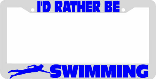 I'd rather be SWIMMING License Plate Frame