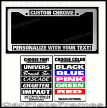 Load image into Gallery viewer, CUSTOM blue CHROME PLASTIC PERSONALIZED License Plate Frame COLOR FONT CHOICE