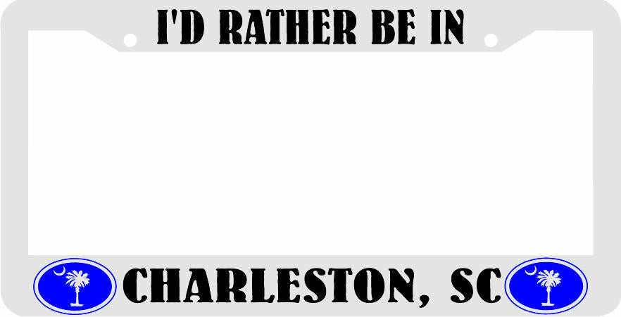 I'D RATHER BE IN CHARLESTON, SC PALMETTO TREE south carolina License Plate Frame