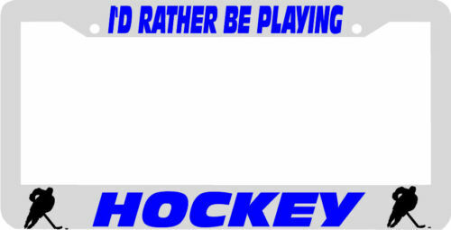 I'D RATHER BE PLAYING HOCKEY License Plate Frame