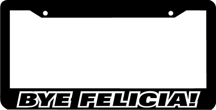 BYE FELICIA jdm lowered lol funny License Plate Frame