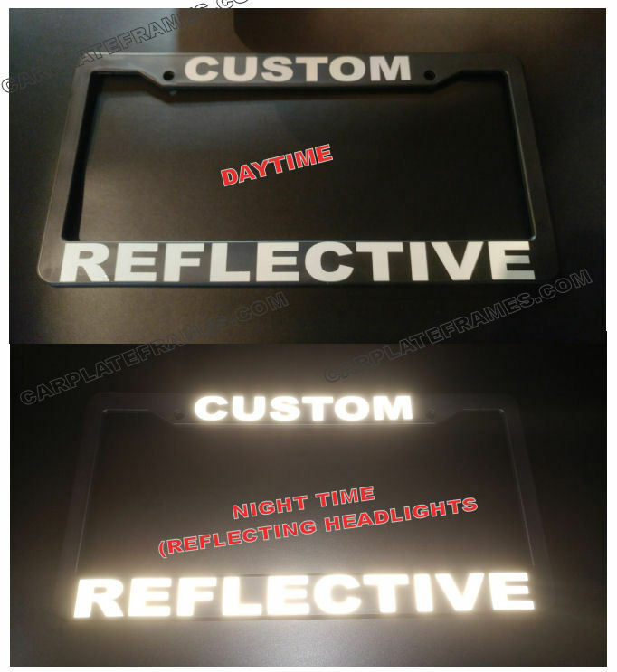 REFLECTIVE CUSTOM MADE PERSONALIZED BLACK / WHITE LETTERS  License Plate Frame
