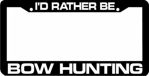 I'd rather be BOW HUNTING License Plate Frame