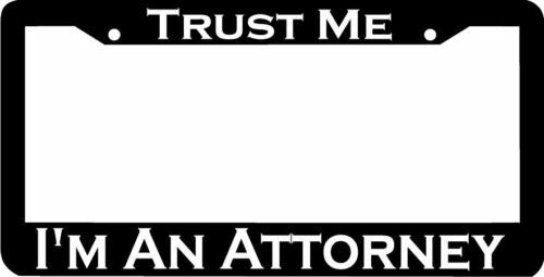 TRUST ME I'M AN ATTORNEY License Plate Frame