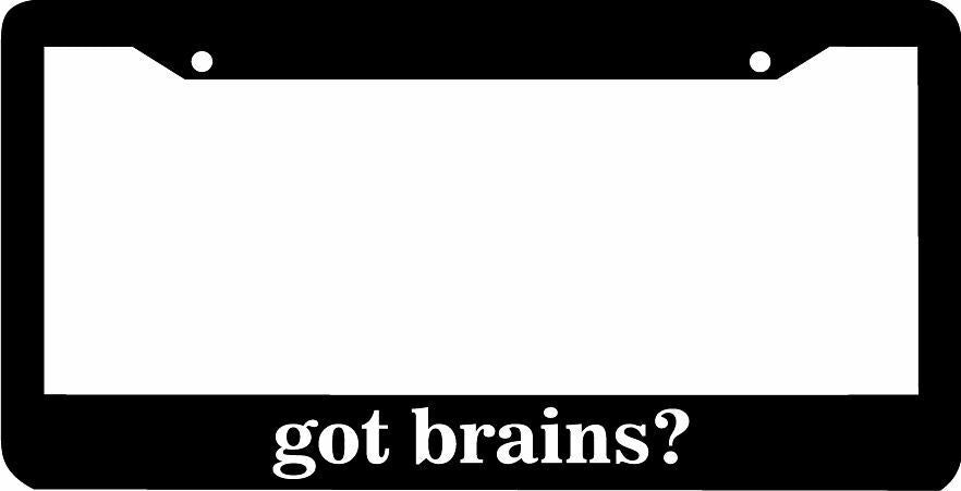 got brains?  License Plate Frame