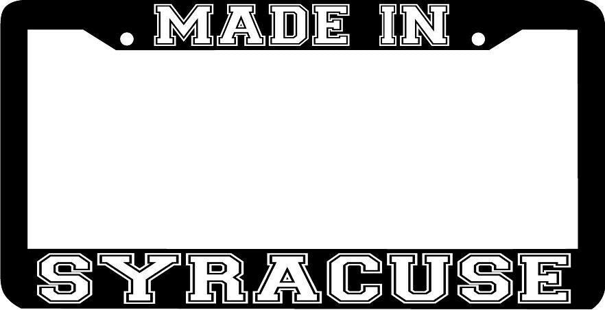 MADE IN SYRACUSE NY License Plate Frame