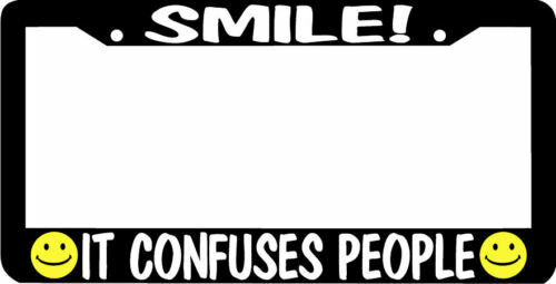 SMILE IT CONFUSES PEOPLE smiley License Plate Frame