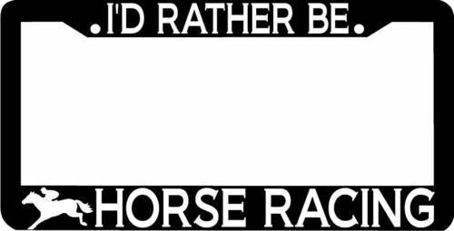 I'd rather be HORSE RACING License Plate Frame