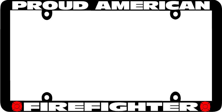 Thin Frame  PROUD AMERICAN FIREFIGHTER FIRE FIGHTER License Plate Frame