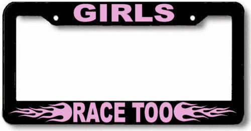 GIRLS RACE TOO License Plate Frame