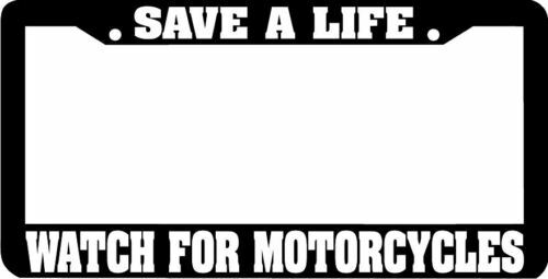 WATCH FOR MOTORCYCLES SAVE A LIFE License Plate Frame