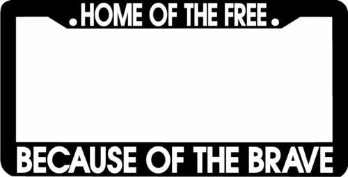 Home of the free because of the brave Plate Frame