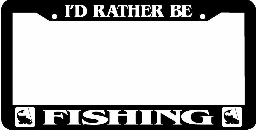 FISHING I'd rather be fishing fish trout bass fly   License Plate Frame