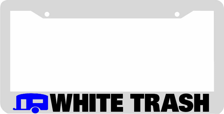 WHITE TRASH trailer white License Plate Frame