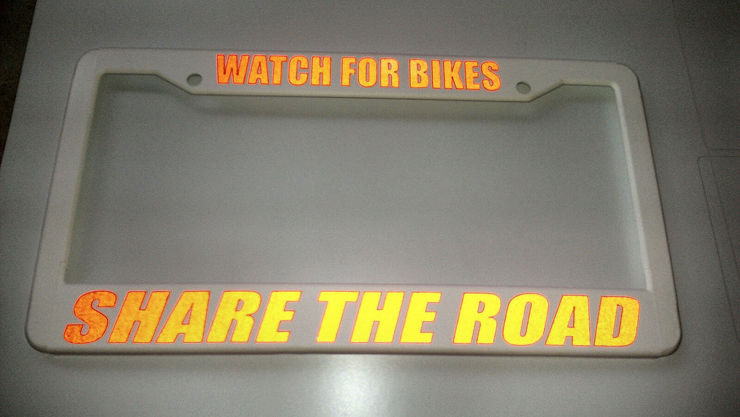 WHITE WATCH FOR BIKES SHARE THE ROAD RED License Plate Frame REFLECTIVE