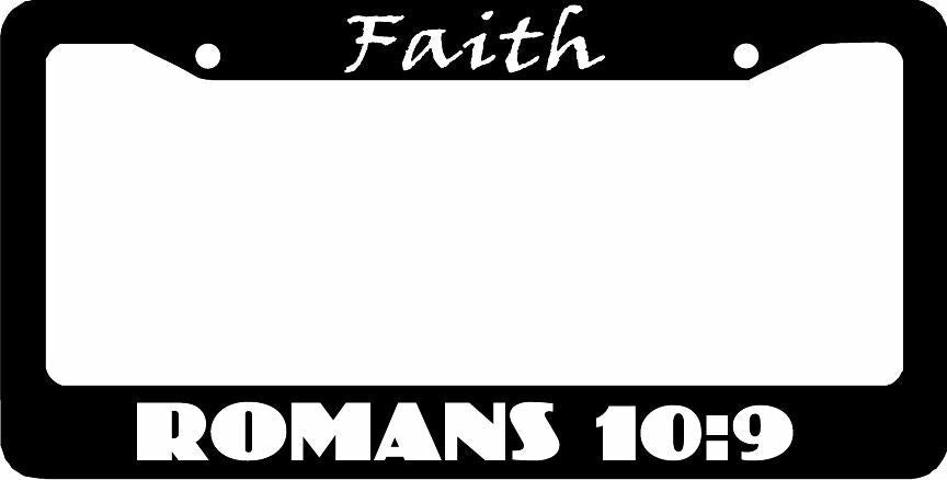 FAITH ROMANS 10:9 CHRISTIAN  License Plate Frame