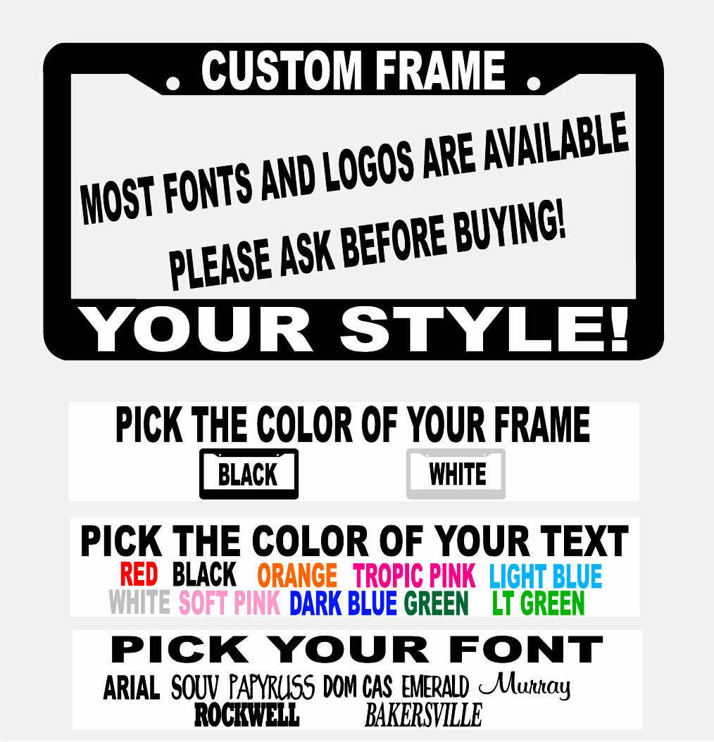 CUSTOM FONT TEXT COLOR LOGO ....YOU DESIGN IT... customized License Plate Frame