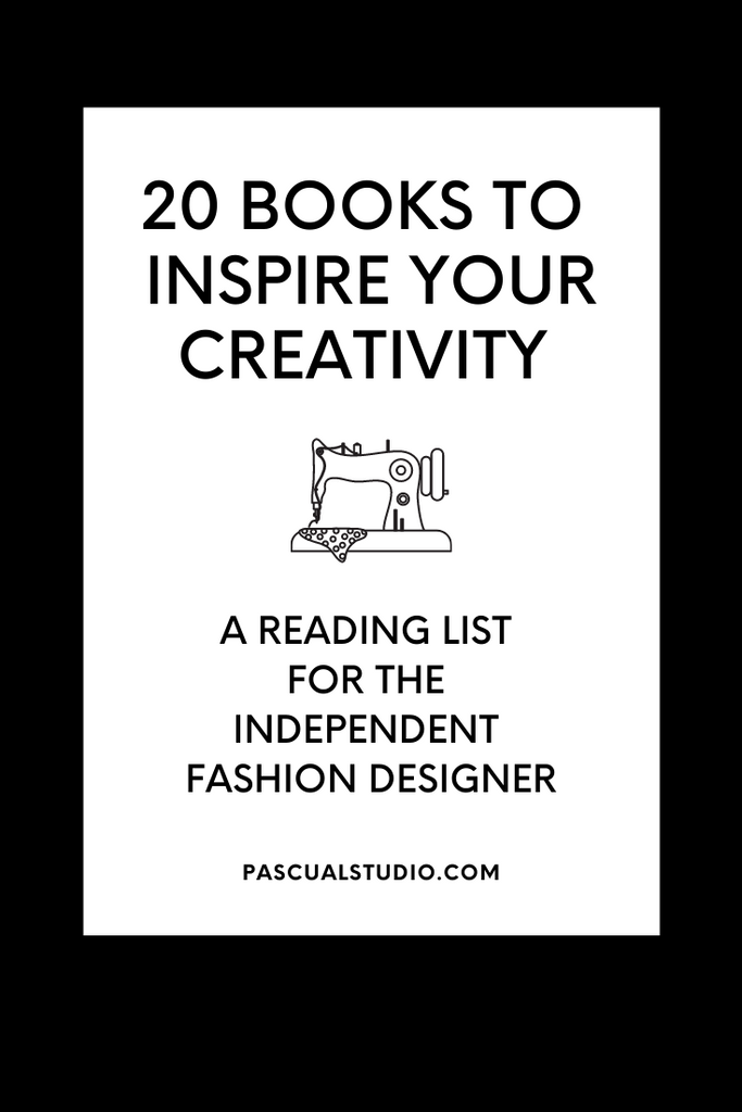 20 Books to Inspire Your Creativity - A Reading List for the Independent Fashion Designer