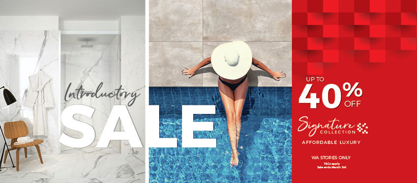 Tile Boutique's Signature Collection Introductory sale WA is on NOW!